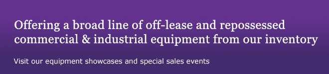 Offering a broad line of off-lease and repossessed commercial & industrial equipment from our inventory